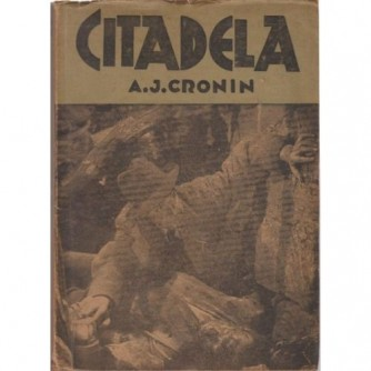 A.J. Cronin : Citadela : Izdanje: Nolit, Beograd, Oprema: Pavle Bihaly 1939.